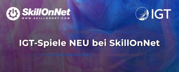 IGT-Spiele neu bei SkillOnNet
