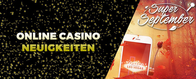 Online Casino Neuigkeiten 06.September 2017