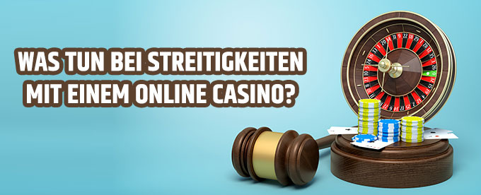 Streitigkeiten im Online Casino