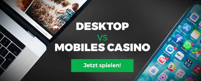 Desktop vs mobiles Casino