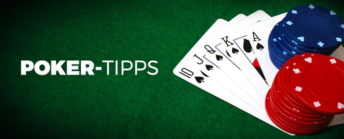 Die besten Poker-Tipps für Ihr Spiel