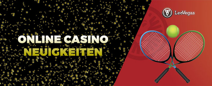 Online Casino Neuigkeiten und Aktionen 25.April 2017