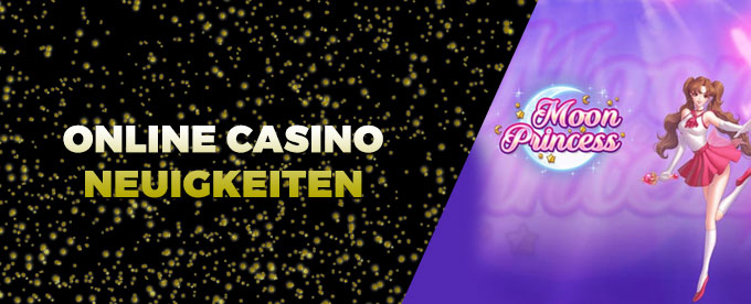 Online Casino Neuigkeiten 08.August 2017