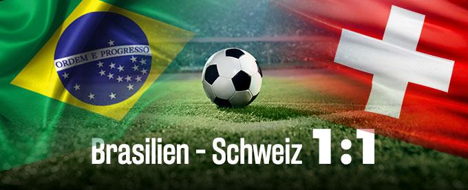 Brasilien – Schweiz 1:1